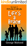 Life's a Beach: the laugh-out-loud sequel to Every Day Is a Holiday