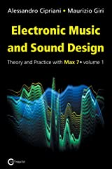 Electronic Music and Sound Design - Theory and Practice with Max 7 - Volume 1 (Third Edition): Theory and Practice with Max 7 Vol1 Paperback