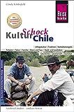 Reise Know-How KulturSchock Chile: Alltagskultur, Traditionen, Verhaltensregeln, ...