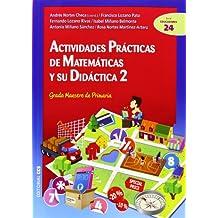 Actividades Prácticas De Matemáticas Y Su Didáctica 2. Grado Maestro De Primaria (Ciudad de las Ciencias) - 9788498426960