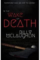 In The Wake Of Death (The DI Phil Morris Mysteries Book 2) Kindle Edition