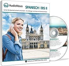 AudioNovo Spanisch I – II: Schnell und einfach Spanisch lernen mit dem Audio-Sprachkurs für Anfänger und fortgeschrittene Anfänger (2 CDs à 30 Std. MP3-Audio, Sprachkurs Spanisch)