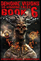 Demonic Visions 50 Horror Tales Book 6 Paperback