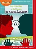 De Sacha à Macha: Livre audio 1 CD MP3 - Suivi d'un entretien avec les auteurs