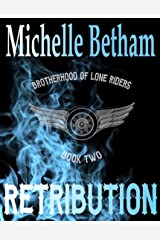 Retribution (The Lone Riders MC Series Book 2) Kindle Edition