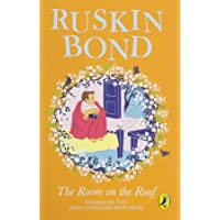 The Room on the Roof: An award-winning novel by Ruskin Bond, first book in the famous Rusty series, a must-read…