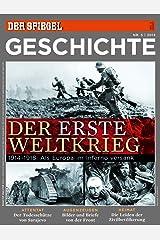 SPIEGEL GESCHICHTE 5/2013: Der Erste Weltkrieg - 1914-1918: Als Europa im Inferno versank Broschiert