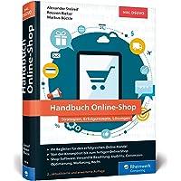Handbuch Online-Shop: Strategien, Erfolgsrezepte und Lösungen für wirkungsvollen E-Commerce. Der Leitfaden für Ihren…