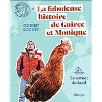 La fabuleuse histoire de Guirec et Monique: Le carnet de bord