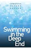 Swimming in the Deep End (English Edition)