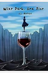 Wine Dark, Sea Blue Kindle Edition