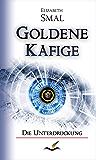 Goldene Käfige: Die Unterdrückung