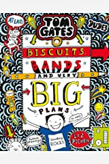 Tom Gates: Biscuits, Bands and Very Big Plans Paperback