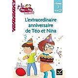Téo et Nina Fin de CP Niveau 3 - L'extraordinaire anniversaire de Téo et Nina (Je lis pas à pas t. 18)