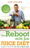 The Reboot with Joe Juice Diet - Lose weight, get healthy and feel amazing: As seen in the hit film 'Fat, Sick & Nearly…