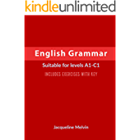 English Grammar: Suitable for levels A1-C1 - Includes exercises with key