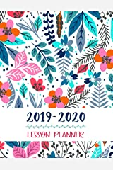 Lesson Planner: Teacher Agenda For Class Organization and Planning | Weekly and Monthly Academic Year (July - August) | Blue Floral (2019-2020) Paperback