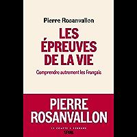 Les Epreuves de la vie: Comprendre autrement les Français