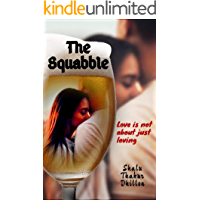 The Squabble : Love is not about just Loving (Indian Urban Romance)