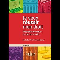 Je veux réussir mon droit - 12e ed. : Méthodes de travail et clés du succès (Hors collection Dalloz)