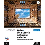 Arte. Una storia naturale e civile. Ediz. blu. Per i Licei. Con e-book. Con espansione online (Vol. 1)