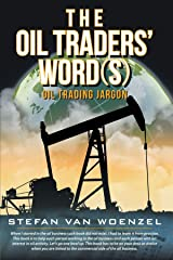 The Oil Traders' Word(S): Oil Trading Jargon Paperback