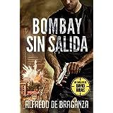 BOMBAY SIN SALIDA: un thriller de David Ribas: 5 (David Ribas (Thrillers en español))