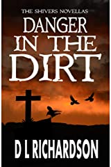 Danger in the Dirt (The Shivers Novellas Book 3) Kindle Edition