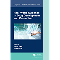 Real-World Evidence in Drug Development and Evaluation (Chapman & Hall/CRC Biostatistics Series) (English Edition)