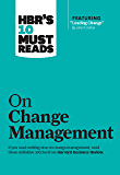 "HBR's 10 Must Reads on Change Management (including featured article ""Leading Change,"" by John P. Kotter) (English…"