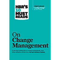 """HBR's 10 Must Reads on Change Management (including featured article """"Leading Change,"""" by John P. Kotter) (English…"""