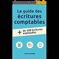 Le guide des écritures comptables: Plus de 150 écritures expliquées