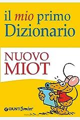 Il mio primo Dizionario - Nuovo MIOT (Dizionari ragazzi) Formato Kindle
