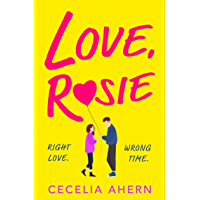 Love Rosie (Where Rainbows End): the heartwarming romantic bestselling novel Where Rainbows End now filmed as Love Rosie…