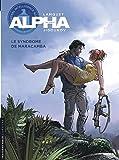 Alpha - tome 13 - Le Syndrome de Maracamba