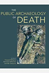The Public Archaeology of Death Hardcover