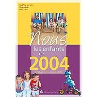 Nous, les enfants de 2004: De la naissance à l'âge adulte