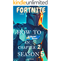 Fortnite Unofficial guide : How To #1 Victory Battle Royal in Chapter 2 Season 5 . Full Tips & Tricks .