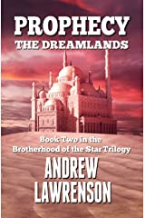 Prophecy: The Dreamlands (Brotherhood of the Star Book 2) Kindle Edition
