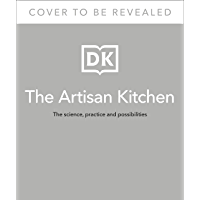 The Artisan Kitchen  The science  practice and possibilities  English Edition