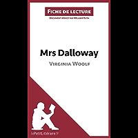 Mrs Dalloway de Virginia Woolf (Fiche de lecture): Résumé complet et analyse détaillée de l'oeuvre (LEPETITLITTERAIRE.FR…