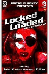 Shotgun Honey Presents: Locked and Loaded (Both Barrels Book 3) Kindle Edition