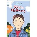 35 Kilo Hoffnung: Mitreißendes Kinderbuch der preisgekrönten Autorin Anna Gavalda | ab 10 Jahre