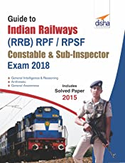 Guide to Indian Railways (RRB) RPF/RPSF Constable & Sub-Inspector Exam 2018