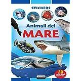 ANIMALI DEL MARE. Ediz. illustrata con 30 adesivi removibili.
