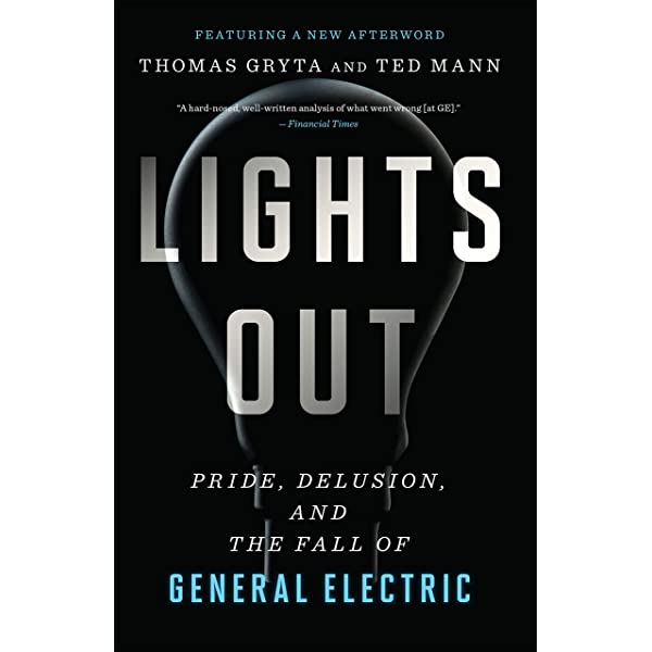 Lights Out: Pride, Delusion, and the Fall of General Electric eBook : Gryta,  Thomas, Mann, Ted: Amazon.in: Kindle Store
