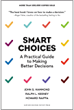 Smart Choices: A Practical Guide to Making Better Decisions (English Edition)