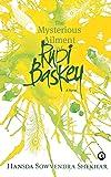 The Mysterious Ailment of Rupi Baskey: A Novel