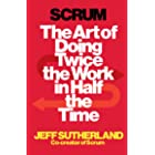 Scrum: The Art of Doing Twice the Work in Half the Time (English Edition)