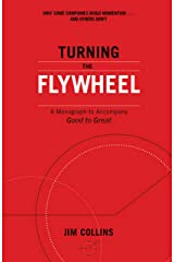 Turning the Flywheel: A Monograph to Accompany Good to Great Paperback